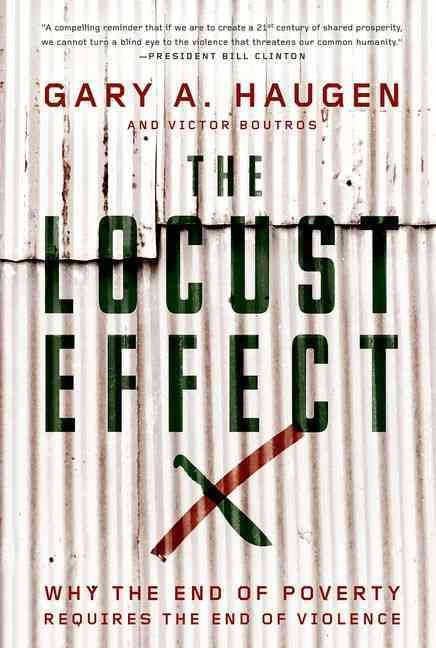 The Locust Effect By Haugen, Gary A./ Boutros, Victor